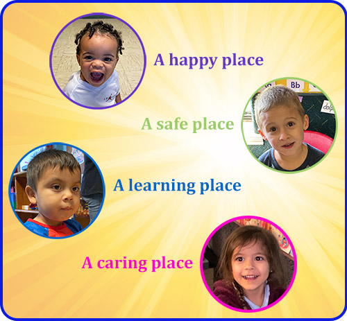 A safe, happy, caring place for your child to learn.